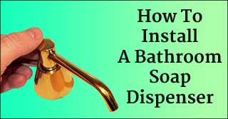 How to Install a Built-In Bathroom Soap Dispenser