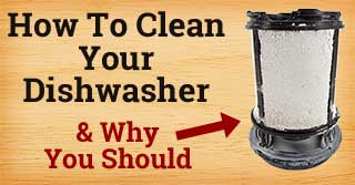 How To Clean Your Dishwasher & Why You Should